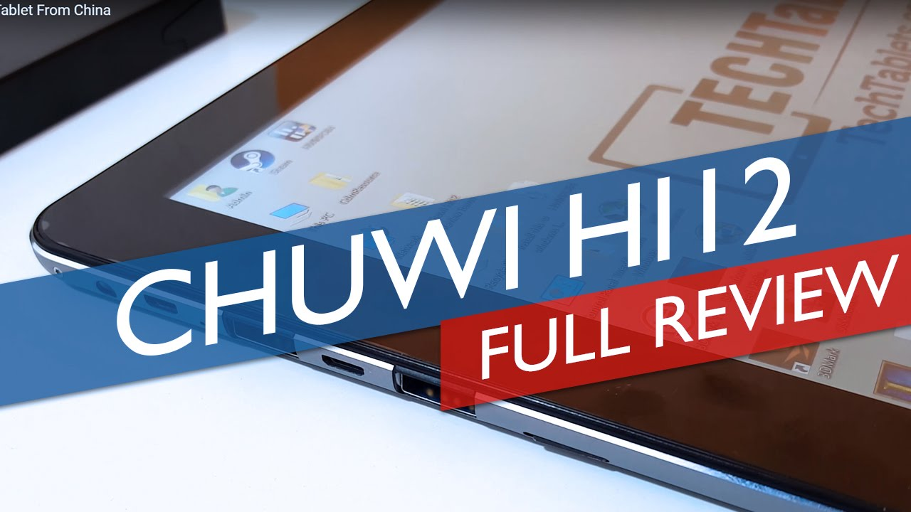 Chuwi Hi12 Review – First 3:2 Ratio Tablet From China