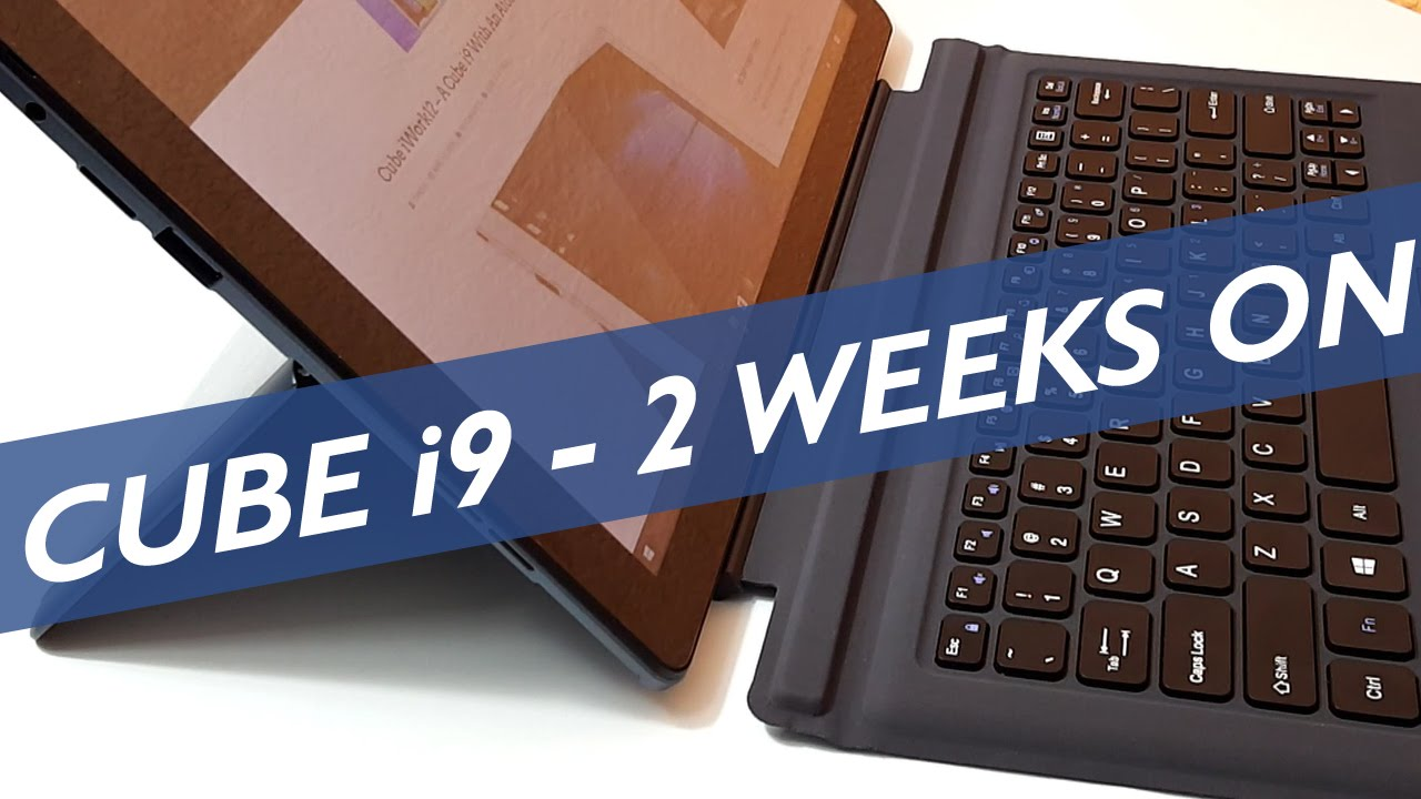 Cube i9 – 2 Weeks As My Main Tablet