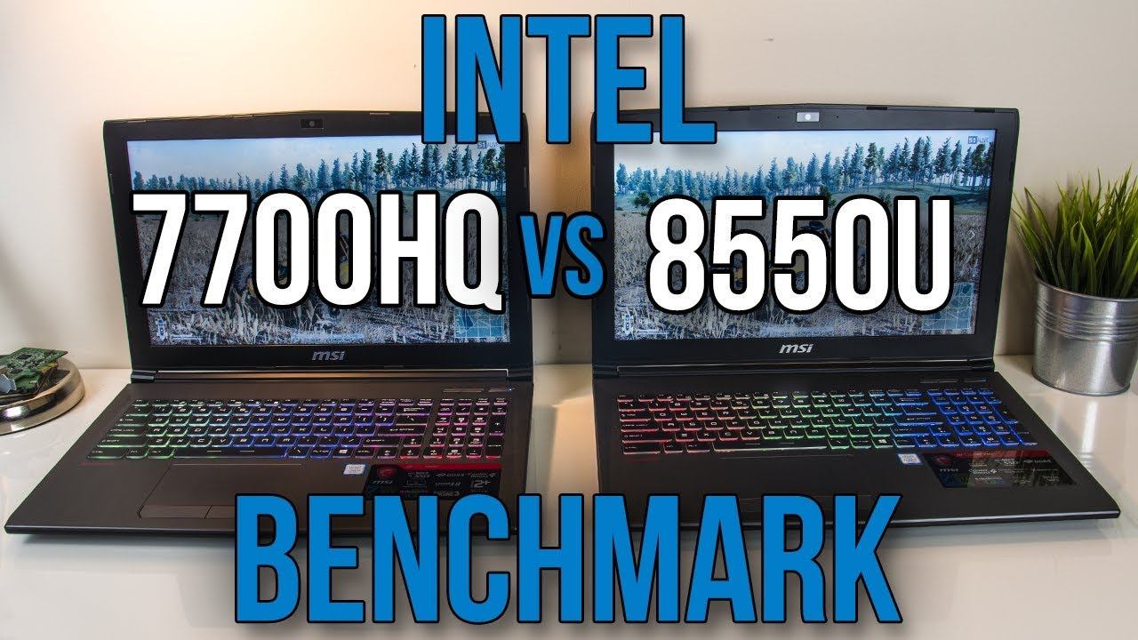 8550U vs 7700HQ – Laptop CPU Comparison and Benchmarks