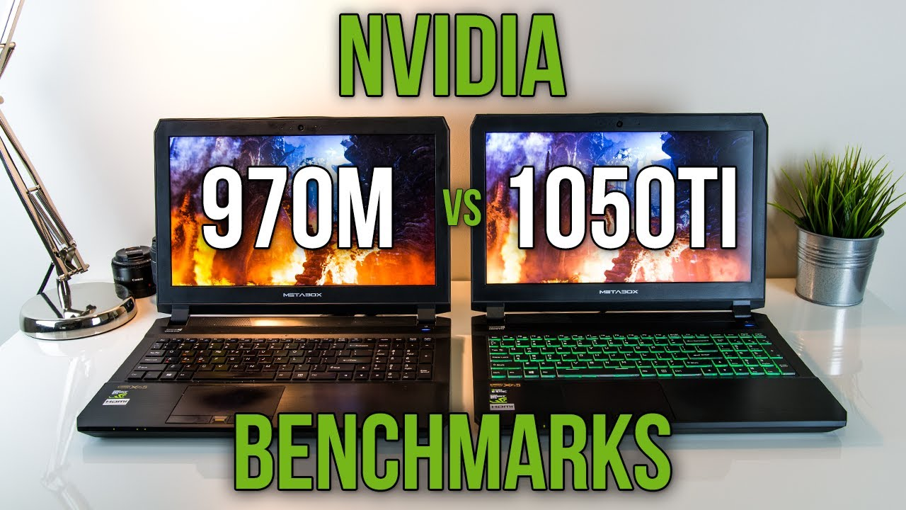 970M vs 1050Ti – Laptop Graphics Comparison Benchmarks
