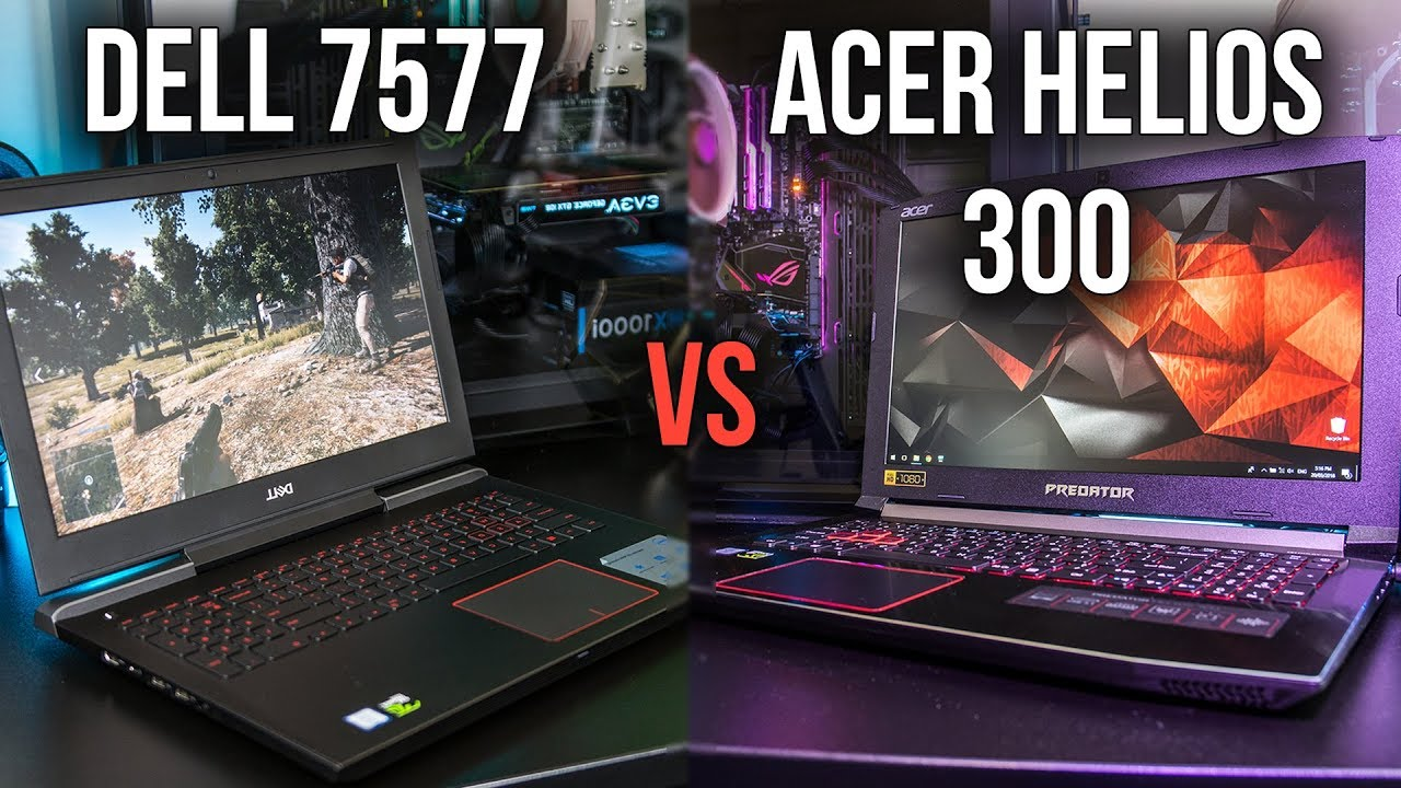 Dell 7577 vs Acer Helios 300 – Gaming Laptop Comparison