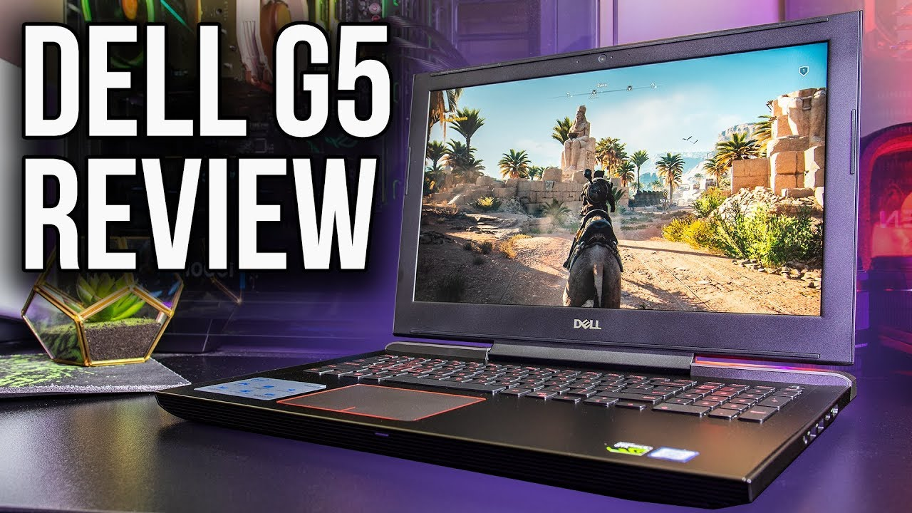 Dell G5 Gaming Laptop Review and Benchmarks