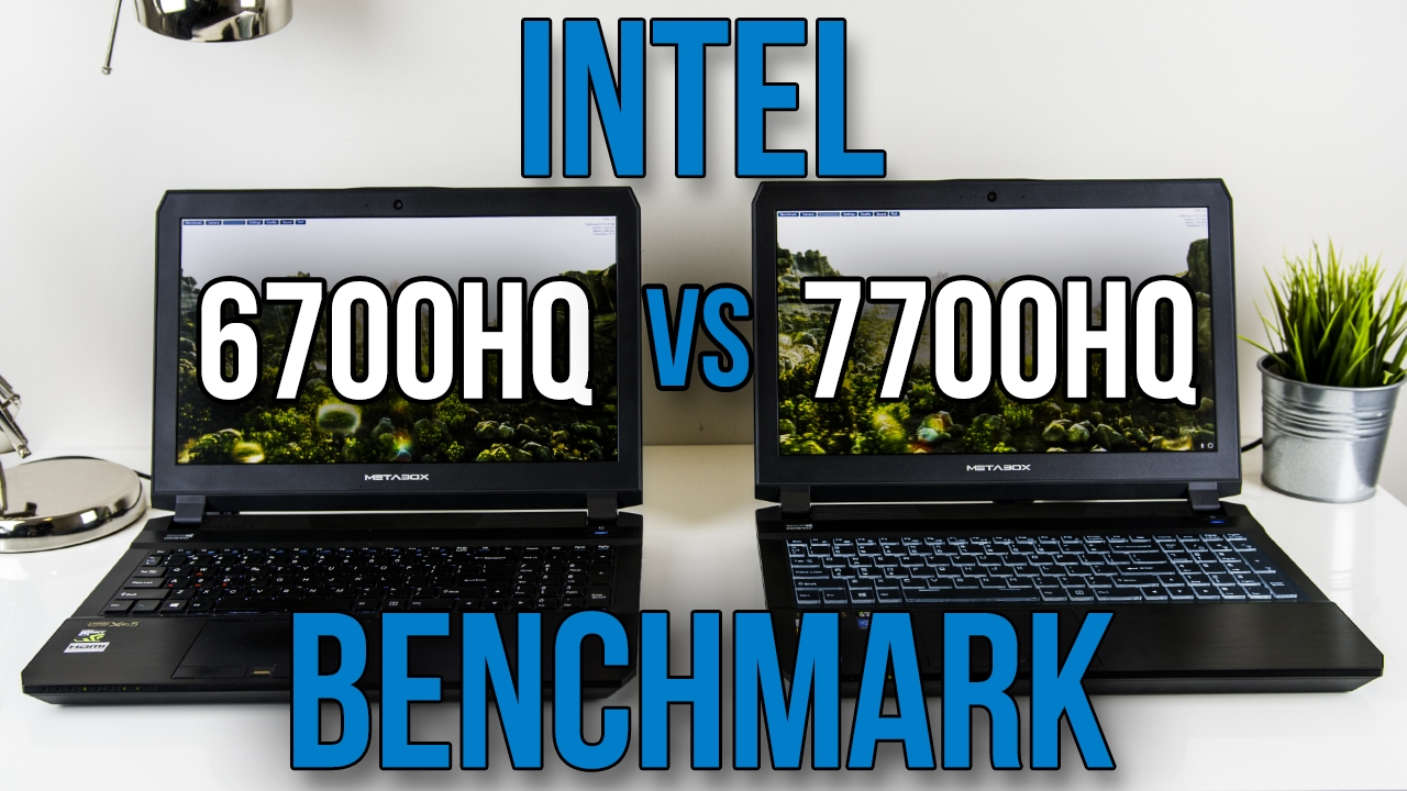 6700HQ vs 7700HQ – Laptop CPU Comparison and Benchmarks