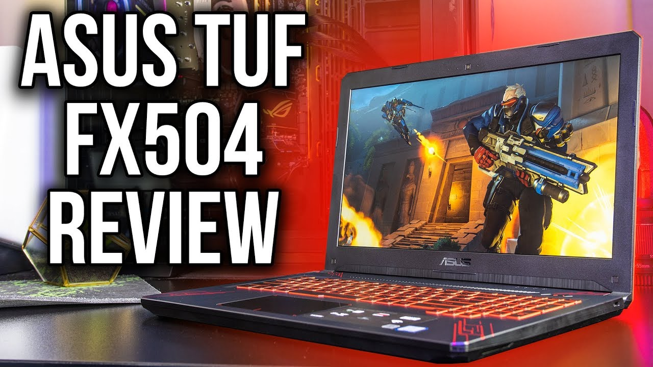 ASUS TUF FX504 Gaming Laptop Review and Benchmarks – Tablet
