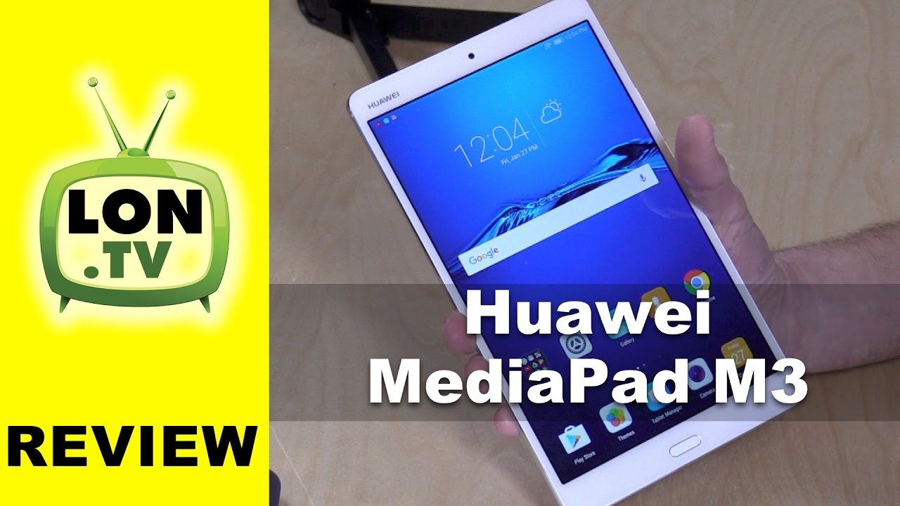 Huawei MediaPad M3 Android Tablet Review – 8.4 Inch iPad Mini Alternative