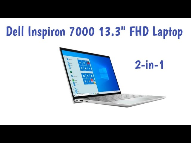 "Dell Inspiron 7000, 2-in-1, 13.3"" FHD Touchscreen Laptop First Impression (BestBuy Open Box)"