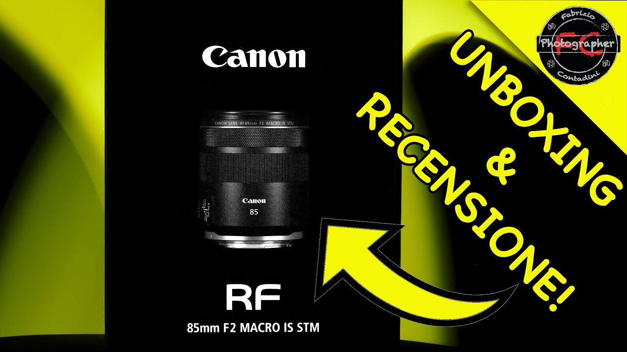 Canon Rf 85mm F/2 MACRO IS STM! [Unboxing & Recensione]