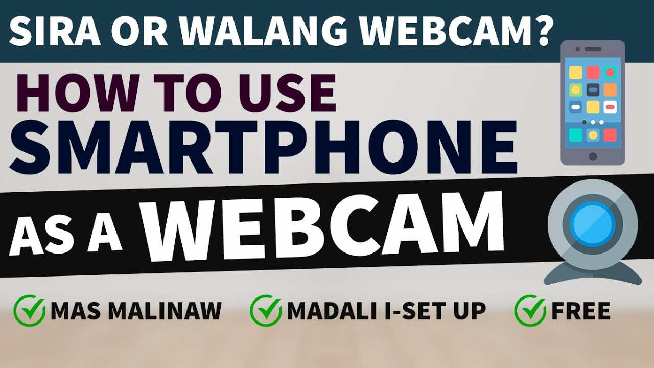 HOW TO USE PHONE AS WEBCAM (PAANO GAWING WEBCAM ANG MOBILE PHONE)