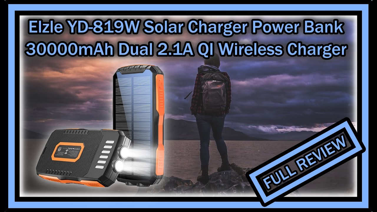 Elzle YD-819W Solar Portable QI Charger Power Bank 30000mAh Dual 2.1A Outputs FULL REVIEW