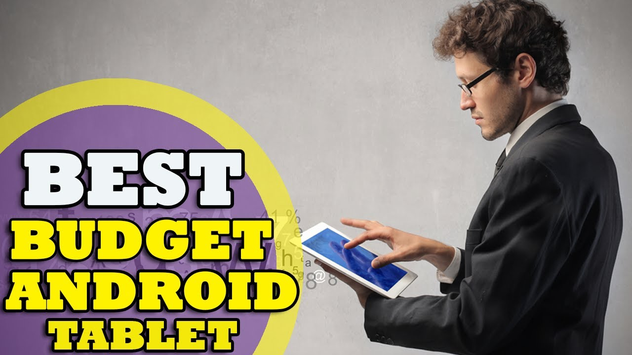 Best Budget Android Tablet in 2021 : The Top Budget Options