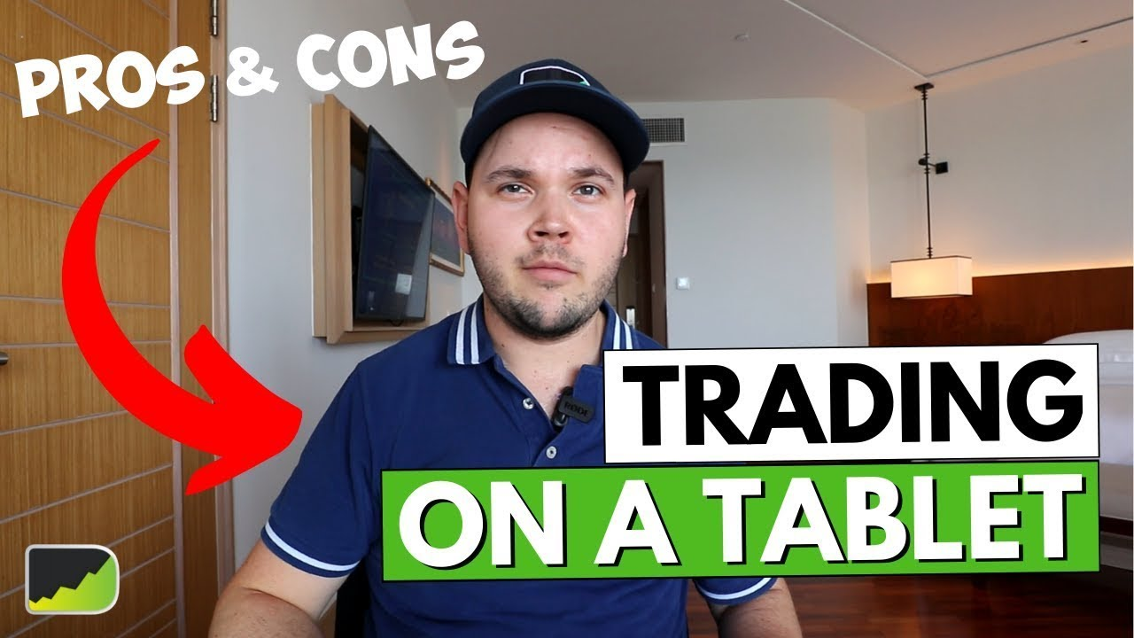 Trading On A Tablet (Pros & Cons)
