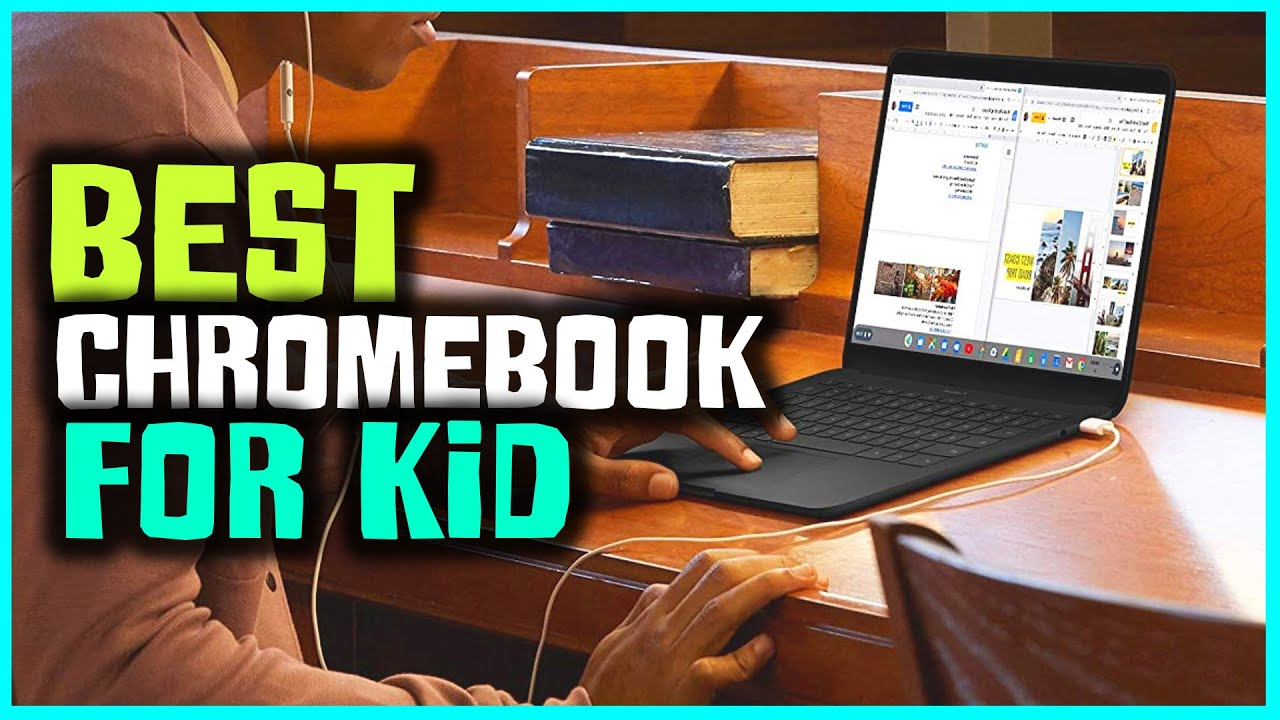 Best Chromebook For Kid | According To Top Reviews 2021