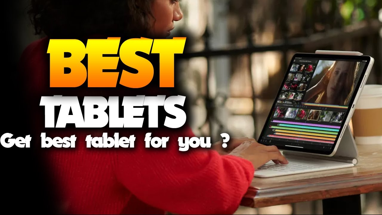 BEST Tablets 2021: top iPads, Android and Windows slates