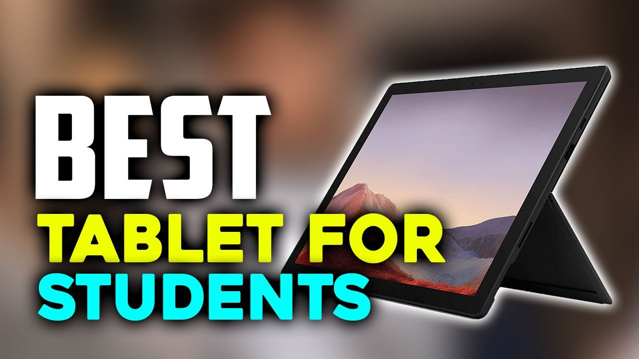 The Top 7 Best Tablets For Students in 2021